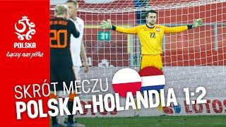 OBSZERNY SKRÓT meczu POLSKA – HOLANDIA (1:2)