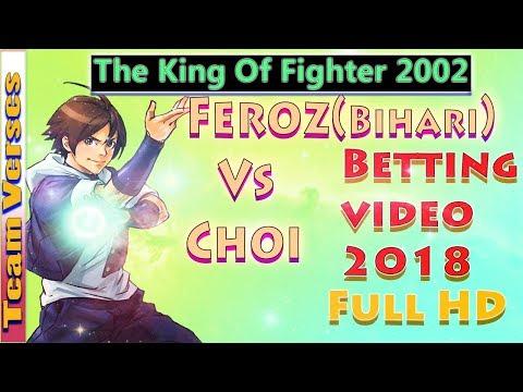 Choi(Muheeb) vs Feroz | Betting video 2018 | The king of fighter 2002 | HD