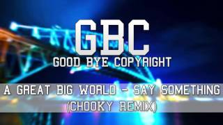A Great Big World - Say Something (ChooKy Remix)