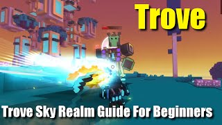 Trove Sky Realm Guide For Beginners