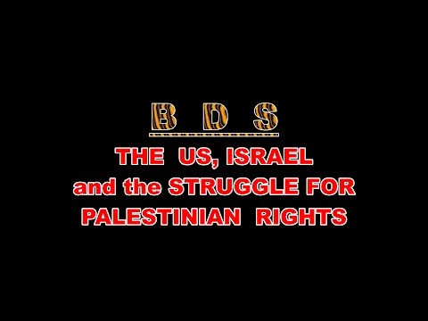 BDS--US./ Israel:. Struggle for Palestinian Rights Part 1