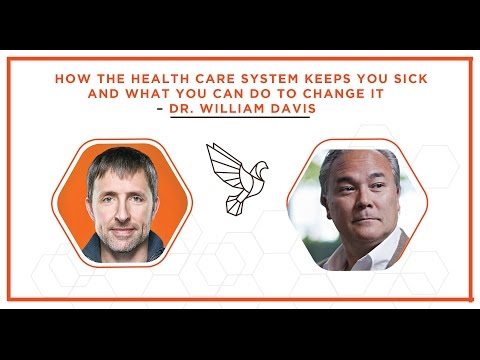 How the health care system keeps you sick  – Dr. William Davis - #402