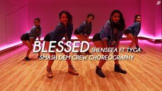 BLESSED   Shenseea ft Tyga   Smash Dem Crew Choreography  