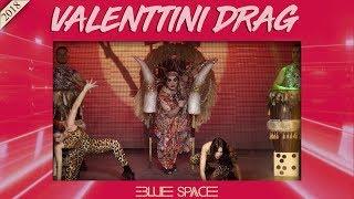Blue Space Oficial - Valenttini Drag e Ballet - 03.03.18