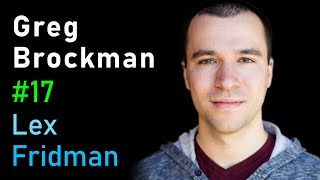 Greg Brockman: OpenAI and AGI | Artificial Intelligence Podcast (MIT AI)