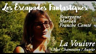 #04 escapades fantastiques bourgogne franche comté la vouivre chloé chamouton