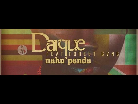 Darque feat.Forest Gvng - Nakupenda (Original Mix)