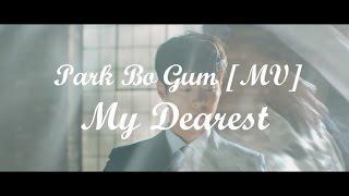 박보검Park Bo Gum [MV]내사람(My Dearest) 과거&현재  - 구르미 그린 달빛 (Moonlight drawn by clouds) OST