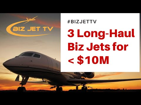 3 Long-Haul Private Jets for  Less Than $10M