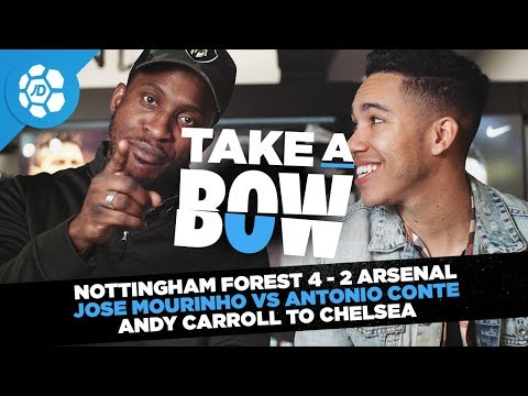 Nottingham Forest 4-2 Arsenal, Mourinho Vs Conte, Andy Carroll to Chelsea - Take a Bow