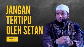 Download Video Jangan Tertipu Oleh Setan - Ustadz Khalid Basalamah MP3 3GP MP4