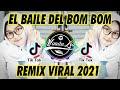 DJ EL BAILE DEL BOM BOM VIRAL TIKTOK TERBARU 2021