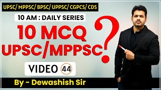 MOST EXPECTED QUESTIONS  - LECTURE 44 UPSC  MPPSC UPPSC NDA CDS BPSCCGPCS by Dewashish Sir