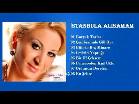 Aydan Erbaş - Bu Şehre (İstanbul'a Alışamam)