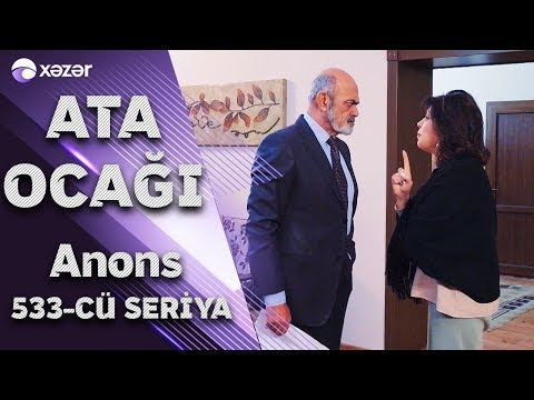 Ata Ocağı (533-cü Seriya) ANONS