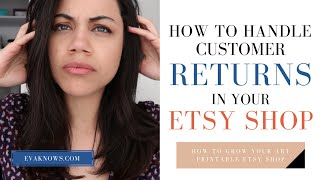 Etsy For Beginners: How To Handle Customer Returns and Negative Feedback In Your Etsy Shop!