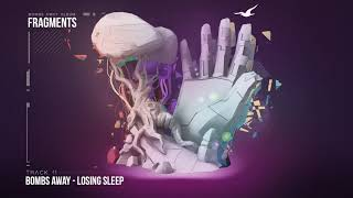 Bombs Away -  Losing Sleep [Fragments Album, Track 11]
