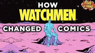 The History of WATCHMEN, Explained — Issue At Hand, Episode 22