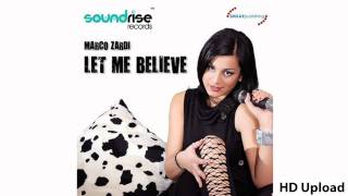 Marco Zardi - Let me believe 2011 (Tony Change & Andrea Dito mix) HD / HQ SOUND