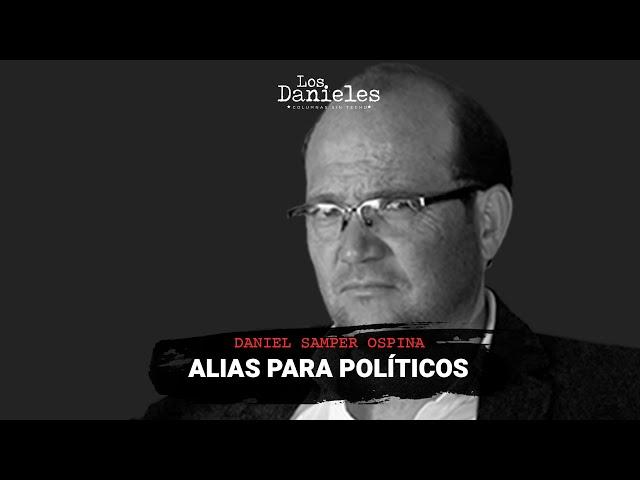 ALIAS PARA POLÍTICOS - Daniel Samper | @Los Danieles