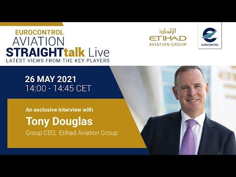Aviation StraightTalk Live with Tony Douglas, Chief Executive Officer, Etihad Aviation Group