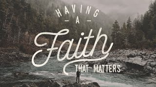 Faith That Matters - Realigning our Faith: January 3, 2021