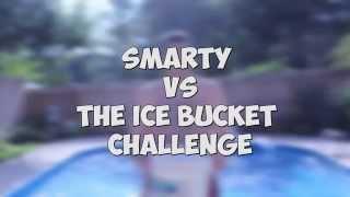 Smarty VS The Ice Bucket Challenge
