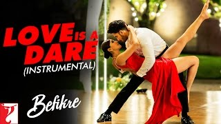Love Is A Dare - Instrumental | #Befikre | Ranveer Singh | Vaani Kapoor | Vishal and Shekhar