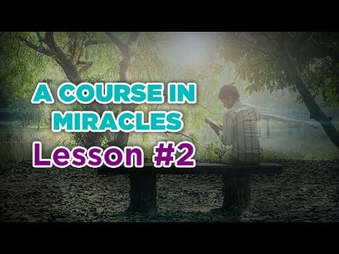 A Course In Miracles- Lesson 2