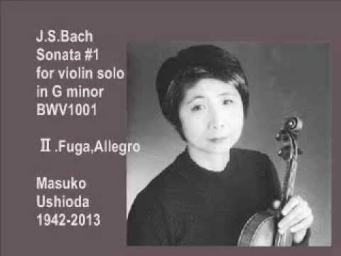 Bach:Sonata #1 for violin solo BWV1001,Fuga:M.Ushioda