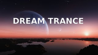 Dream Trance Mix V2 ♫ Best Of Pure•Emotional•Melodic•Uplifting ♫♫♫