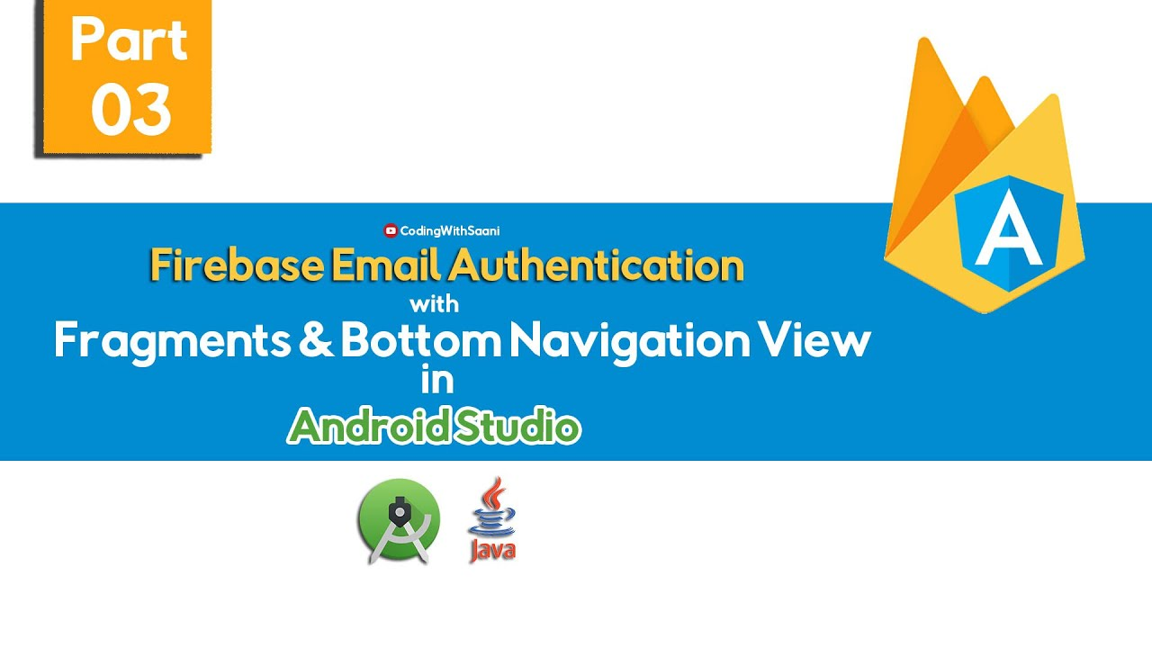 Part-3 Firebase Email Authentication in Android with Java with Fragments and Bottom Navigation View