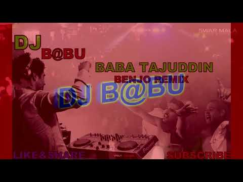 BABA MUSIC TAJUDDIN REMIX DJ B@BU MUSIC PRODUCTION NSP=8871953165=7049292702 2016