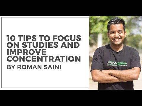 10 Tips to focus better on studies by Roman Saini (UPSC CSE/IAS, SSC CGL, CAT, RRB, Bank PO etc.)