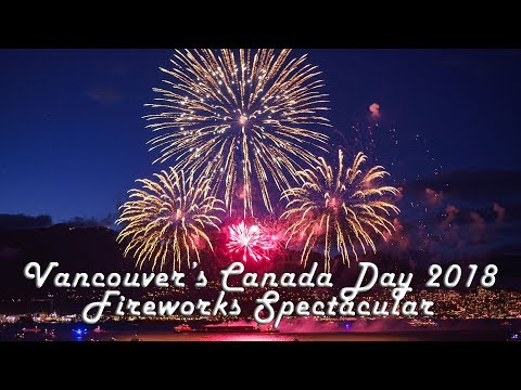 Vancouver's Canada Day 2018 Fireworks Spectacular  [4K]
