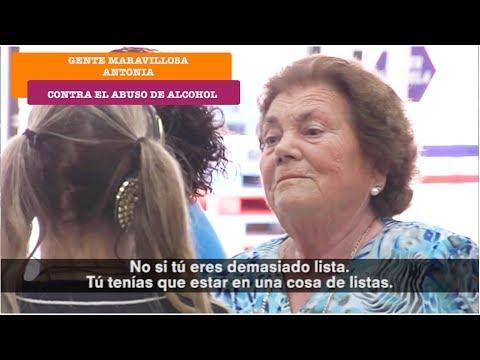 Gente Maravillosa contra el abuso al alcohol | Antonia
