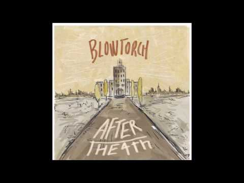 Blowtorch-After The 4th (Official Audio)