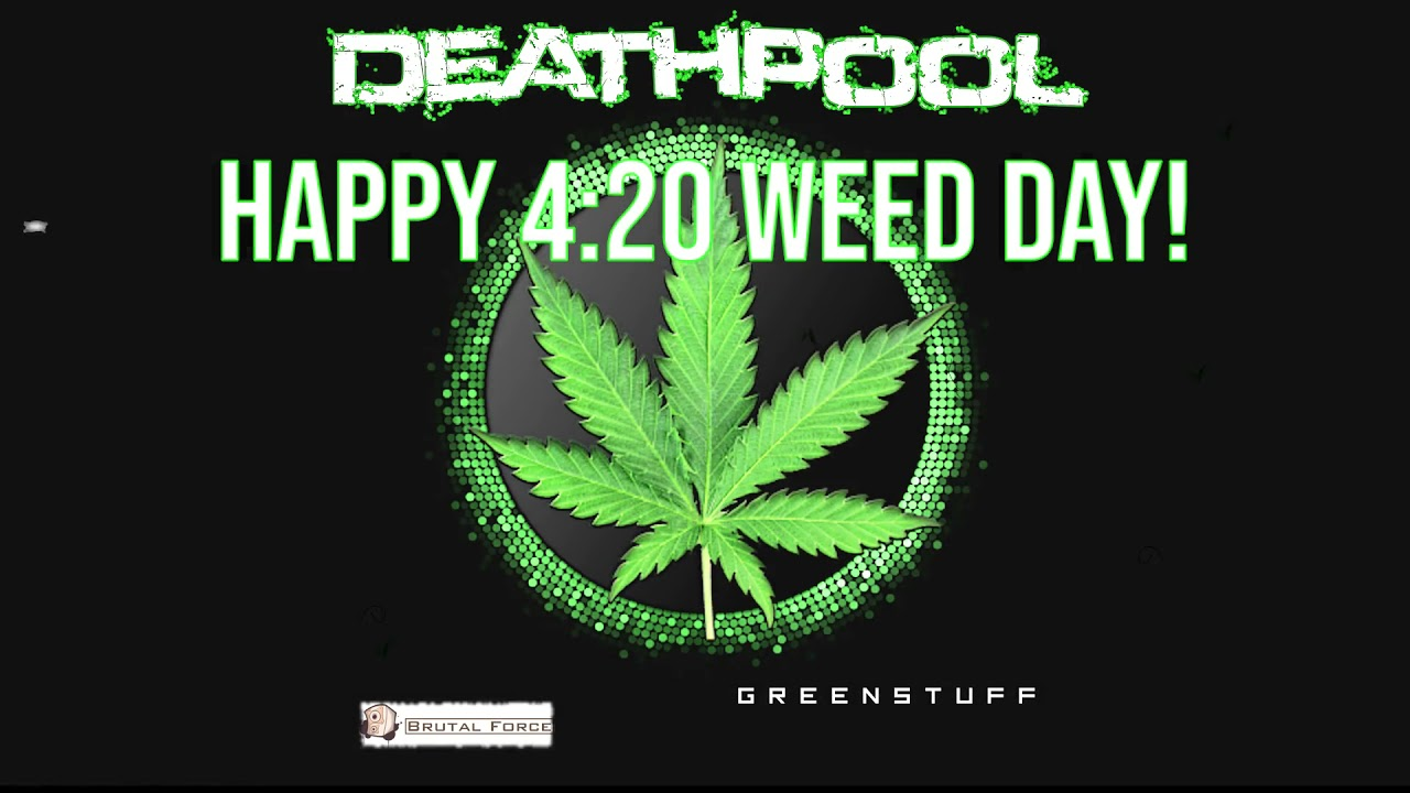 Happy Weed Day!