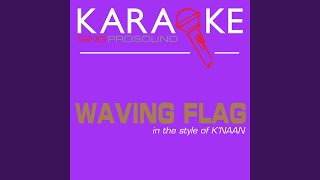 Waving Flag (In the Style of K'naan) (Karaoke with Background Vocal)