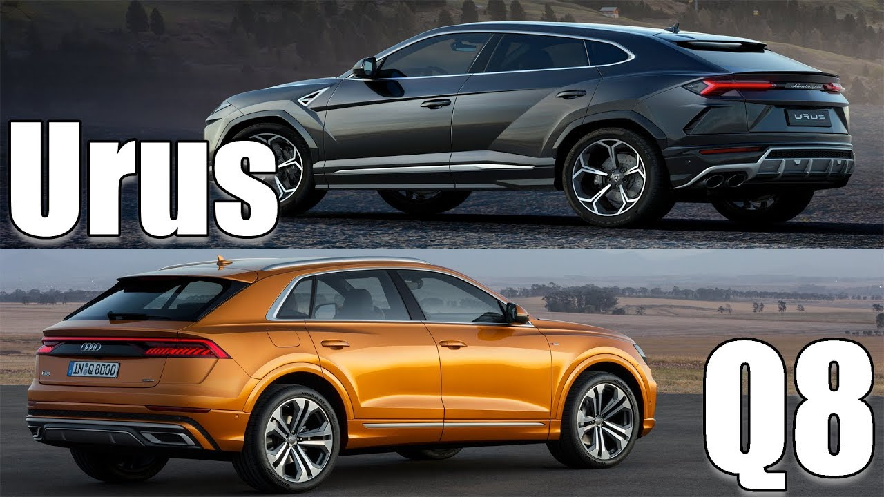 2019 Audi Q8 Vs 2019 Lamborghini Urus Two Hottest Suvs Youtube