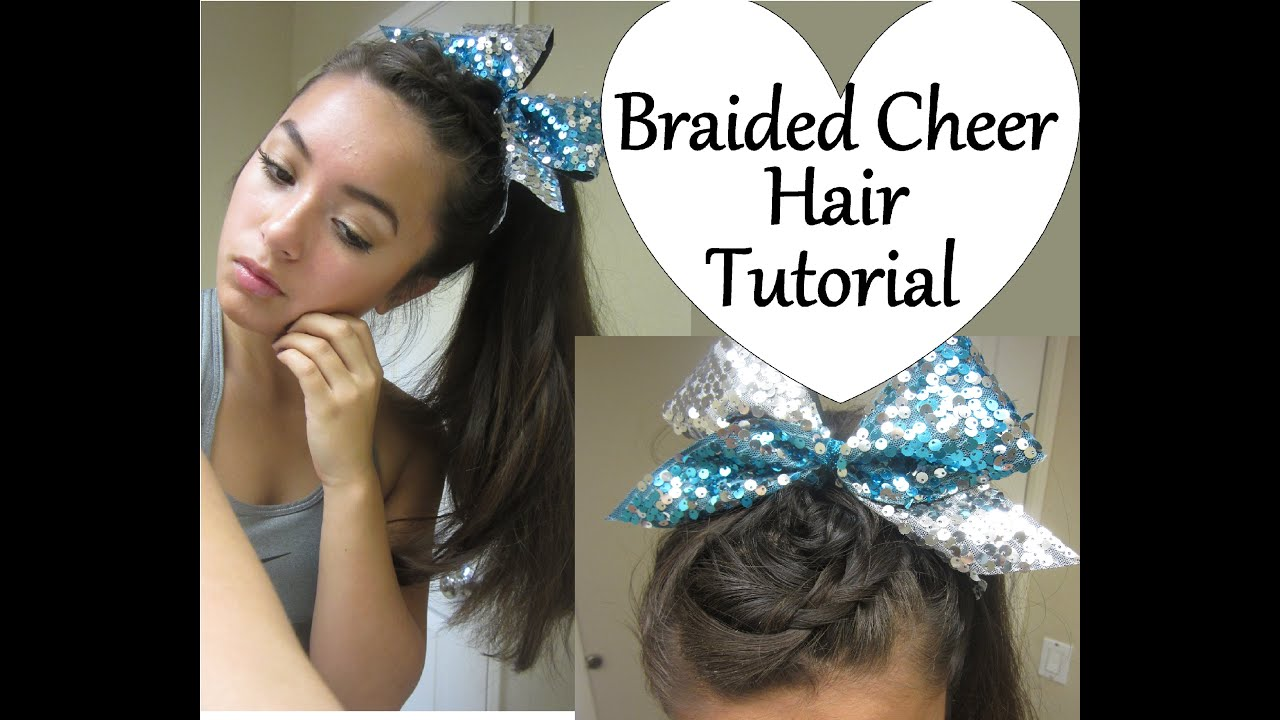 BRAIDED CHEER HAIR TUTORIAL~ :) - YouTube