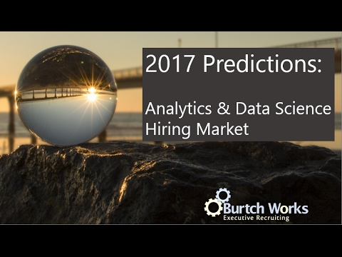 2017 Predictions for the Analytics & Data Science Hiring Market