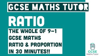 All of Ratio in 30 Minutes!! Foundation & Higher Grades 4-9 Maths Revision | GCSE Maths Tutor