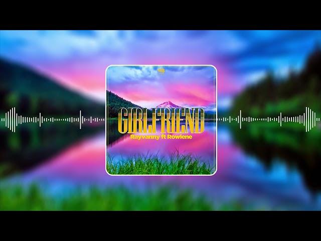 Rayvanny Ft Rowlene - Girlfriend (Official Audio)