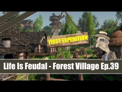 ★ Life Is Feudal: Forest Village ★ Let's Play / Gameplay Part 39 FIRST EXPEDITION
