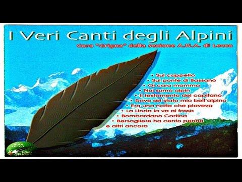 """Coro """"Grigna"""" della sez.A.N.A di Lecco - I veri canti degli alpini - Direttore M° Giuseppe Scaioli"""