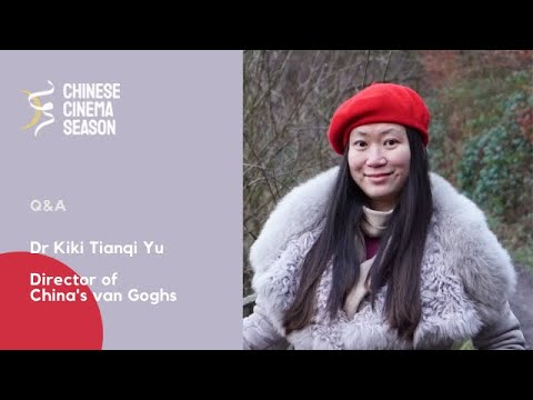 Chinese Cinema Season: Q&A with Dr Kiki Tianqi Yu, director of China's Van Goghs (2016)