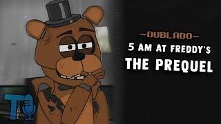 Video 5 AM at Freddy's- The Prequel - Dublado PT-BR download MP3, 3GP, MP4, WEBM, AVI, FLV Januari 2018