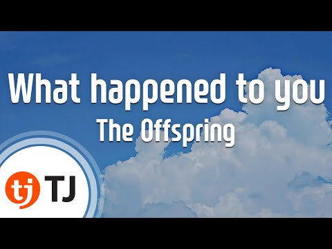 [TJ노래방] What happened to you - The Offspring / TJ Karaoke