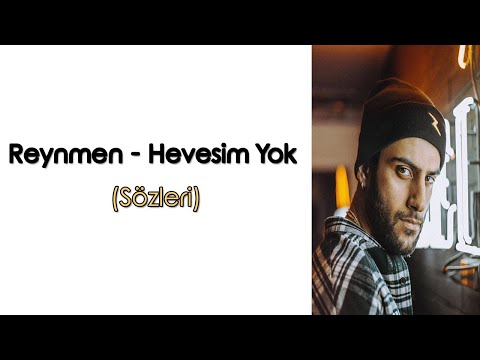 Reynmen Hevesim Yok Lyrics Sarki Sozleri Youtube